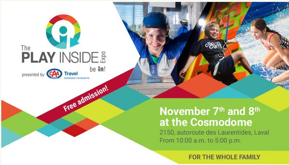 Play Inside Expo - Presented by CAA - Quebec Travel A New Family Event in Laval | Laval Families Magazine | Laval's Family Life Magazine