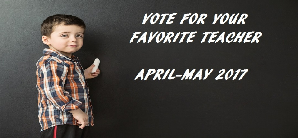 Vote for Your Favorite Teacher - April-May 2017 Issue
