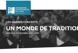 Orchestre symphonique de Laval - Concert Tickets - Nov. 2017 Jan 2018